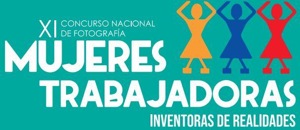 XI Concurso Nacional de Fotografía Mujeres Trabajadoras