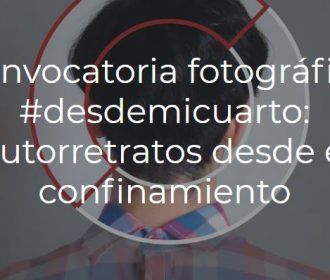 Concurso de fotografía #DesdeMiCuarto. AUTORRETRATOS DESDE EL CONFINAMIENTO:
