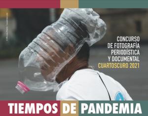 Periodística y Documental Cuartoscuro 2021 -Tiempos de pandemia