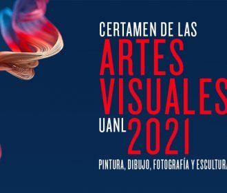 Certamen de las Artes Visuales UANL 2021